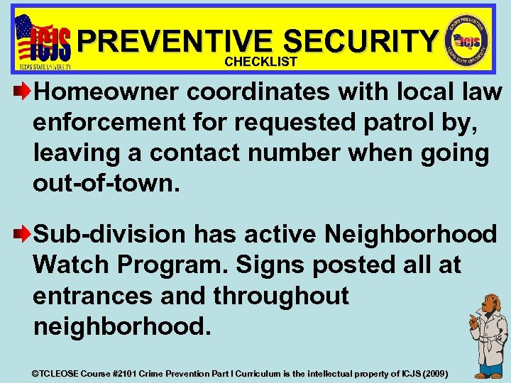 PREVENTIVE SECURITY CHECKLIST Homeowner coordinates with local law enforcement for requested patrol by, leaving