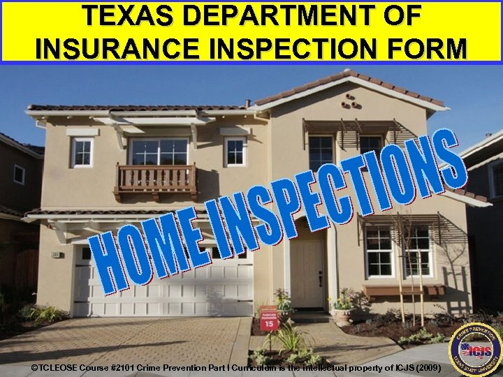 TEXAS DEPARTMENT OF INSURANCE INSPECTION FORM ©TCLEOSE Course #2101 Crime Prevention Part I Curriculum