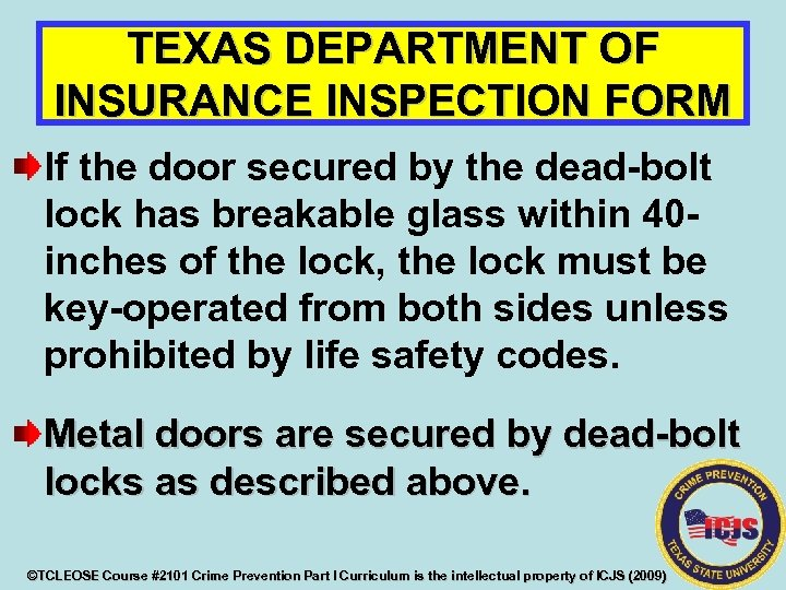 TEXAS DEPARTMENT OF INSURANCE INSPECTION FORM If the door secured by the dead-bolt lock