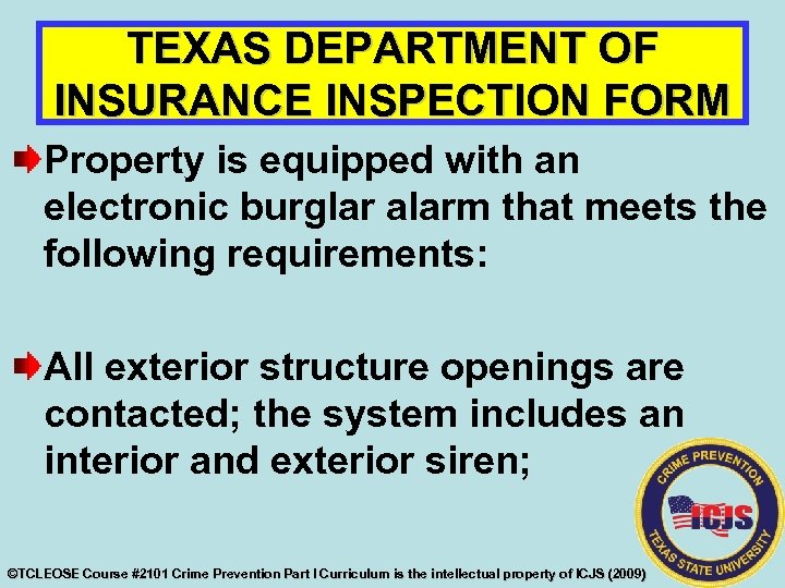 TEXAS DEPARTMENT OF INSURANCE INSPECTION FORM Property is equipped with an electronic burglar alarm