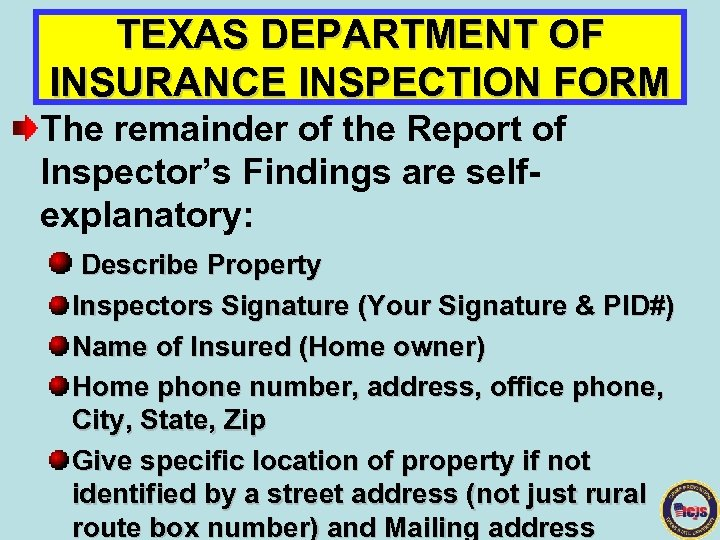 TEXAS DEPARTMENT OF INSURANCE INSPECTION FORM The remainder of the Report of Inspector's Findings