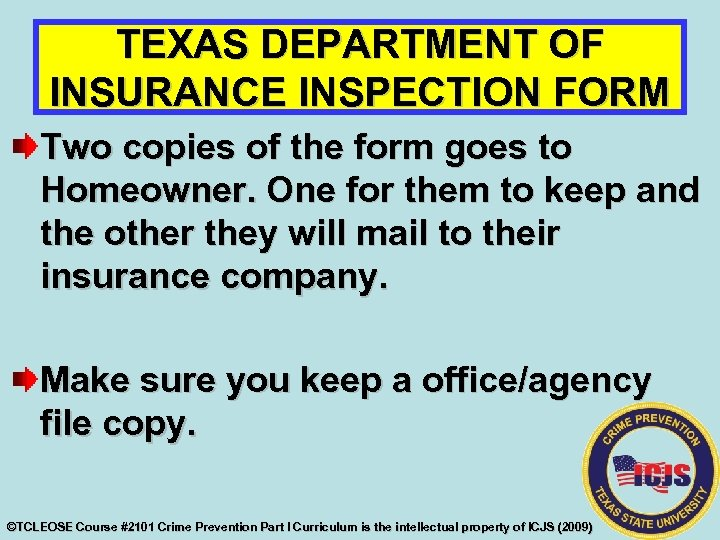 TEXAS DEPARTMENT OF INSURANCE INSPECTION FORM Two copies of the form goes to Homeowner.