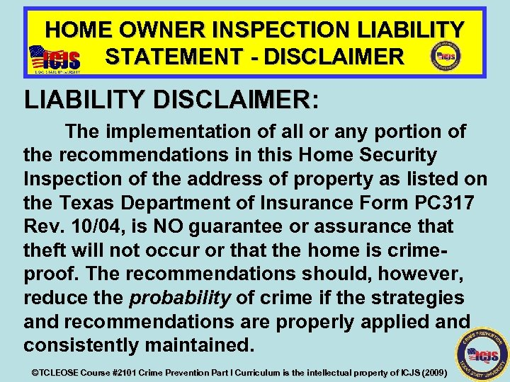 HOME OWNER INSPECTION LIABILITY STATEMENT - DISCLAIMER LIABILITY DISCLAIMER: DISCLAIMER The implementation of all