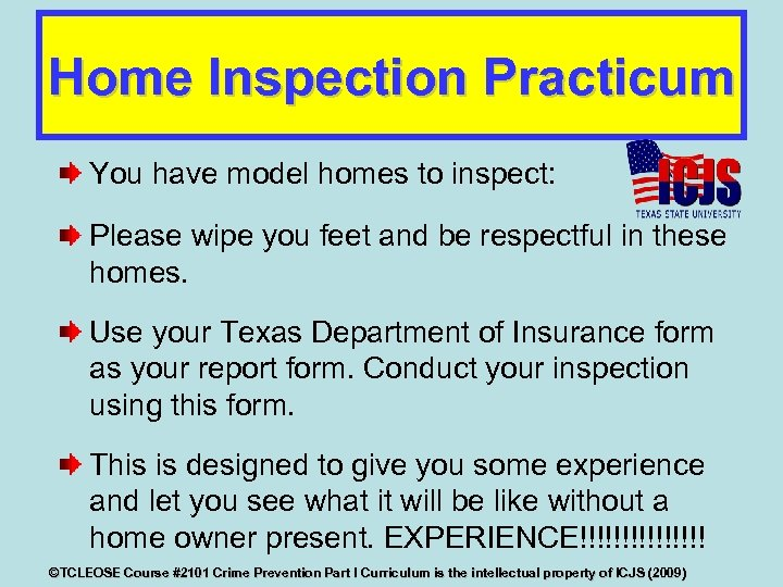 Home Inspection Practicum You have model homes to inspect: Please wipe you feet and