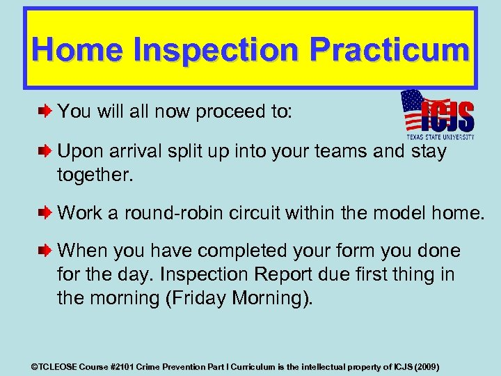 Home Inspection Practicum You will all now proceed to: Upon arrival split up into
