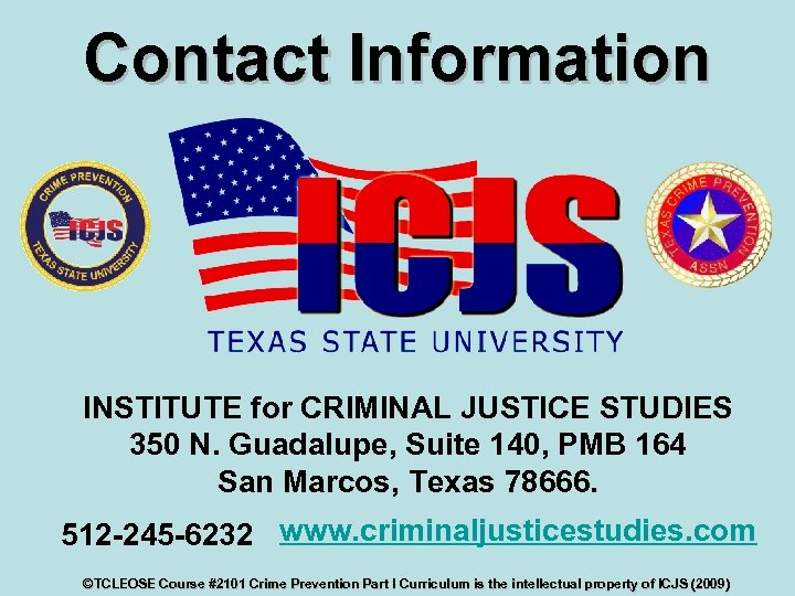 Contact Information INSTITUTE for CRIMINAL JUSTICE STUDIES 350 N. Guadalupe, Suite 140, PMB 164