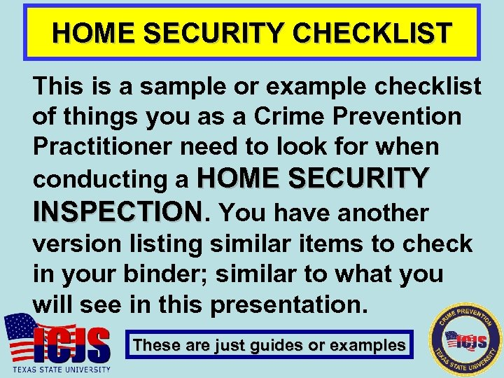 HOME SECURITY CHECKLIST This is a sample or example checklist of things you as