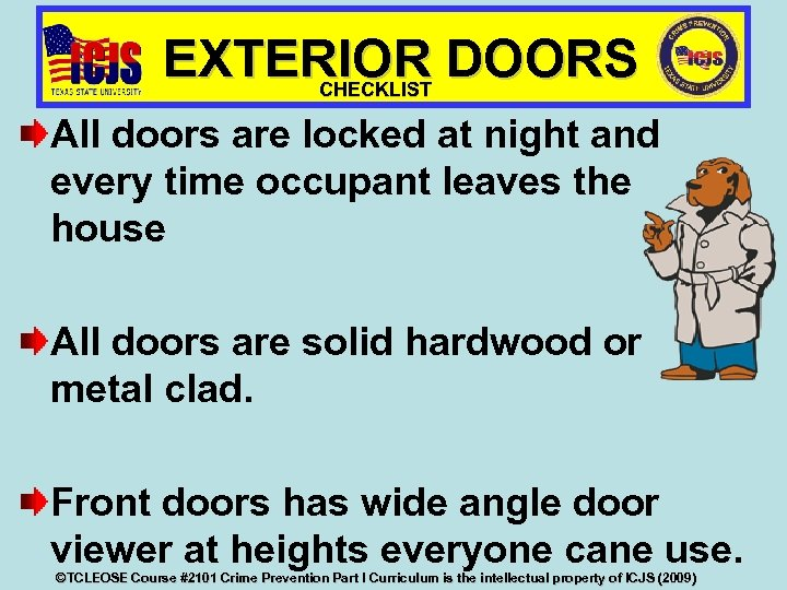 EXTERIOR DOORS CHECKLIST All doors are locked at night and every time occupant leaves