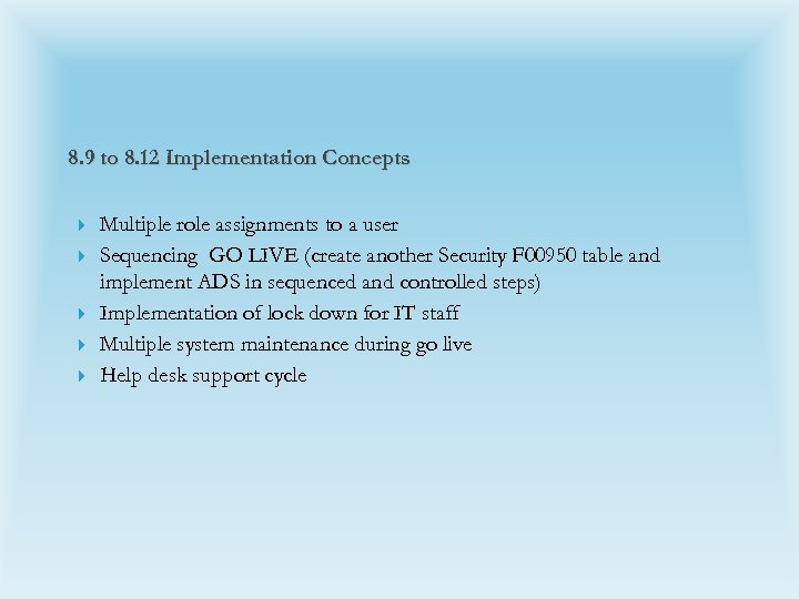 8. 9 to 8. 12 Implementation Concepts Multiple role assignments to a user Sequencing