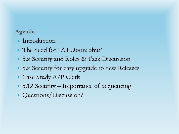 """Agenda Introduction The need for """"All Doors Shut"""" 8. x Security and Roles &"""