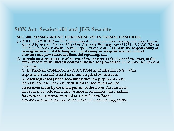 SOX Act- Section 404 and JDE Security SEC. 404. MANAGEMENT ASSESSMENT OF INTERNAL CONTROLS.