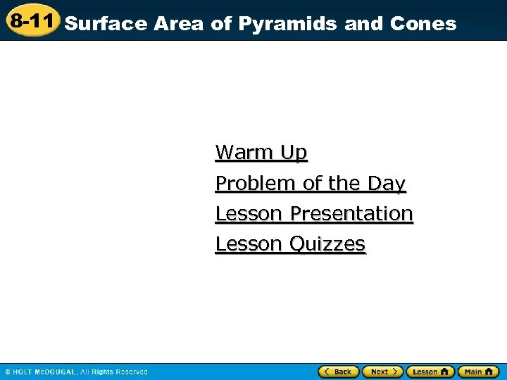 8 -11 Surface Area of Pyramids and Cones Warm Up Problem of the Day