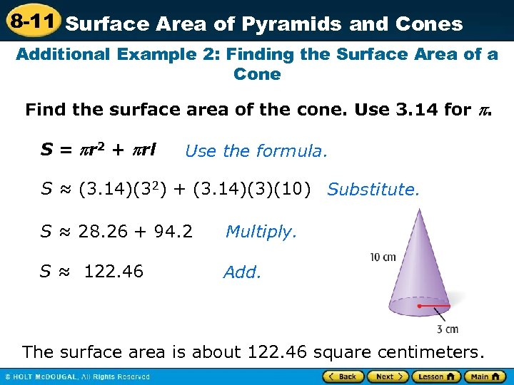 8 -11 Surface Area of Pyramids and Cones Additional Example 2: Finding the Surface