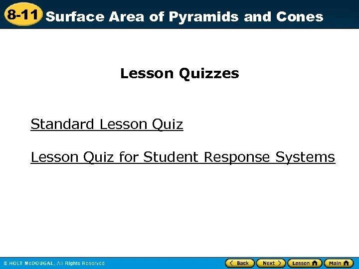 8 -11 Surface Area of Pyramids and Cones Lesson Quizzes Standard Lesson Quiz for