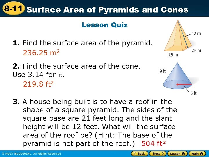 8 -11 Surface Area of Pyramids and Cones Lesson Quiz 1. Find the surface