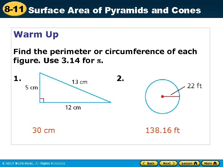 8 -11 Surface Area of Pyramids and Cones Warm Up Find the perimeter or