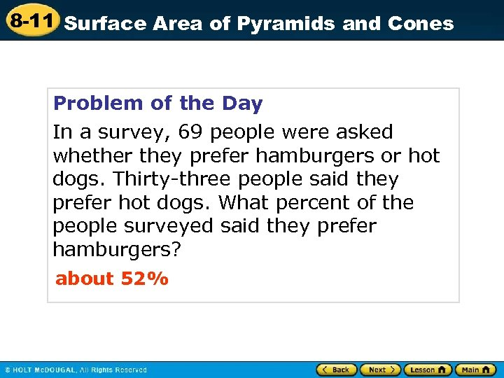 8 -11 Surface Area of Pyramids and Cones Problem of the Day In a