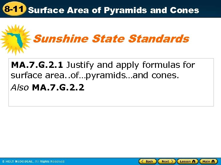 8 -11 Surface Area of Pyramids and Cones Sunshine State Standards MA. 7. G.