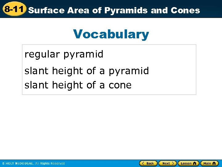 8 -11 Surface Area of Pyramids and Cones Vocabulary regular pyramid slant height of