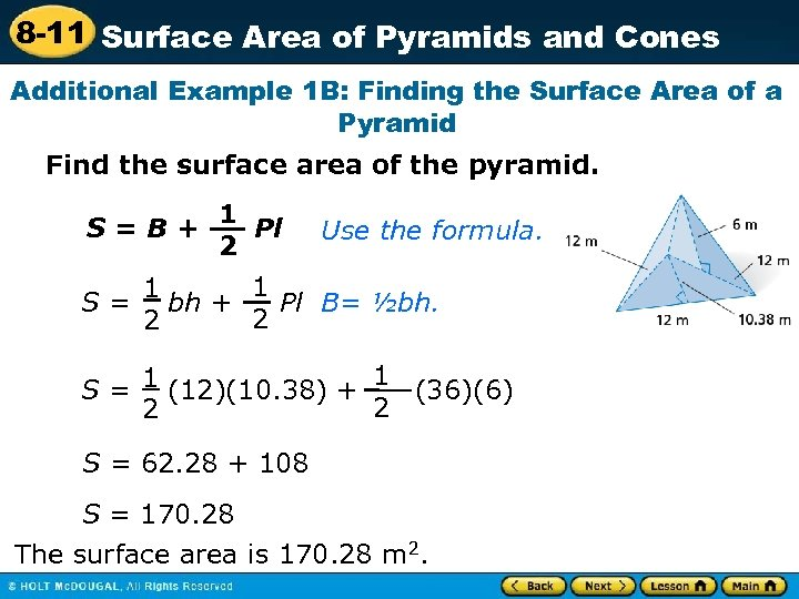 8 -11 Surface Area of Pyramids and Cones Additional Example 1 B: Finding the