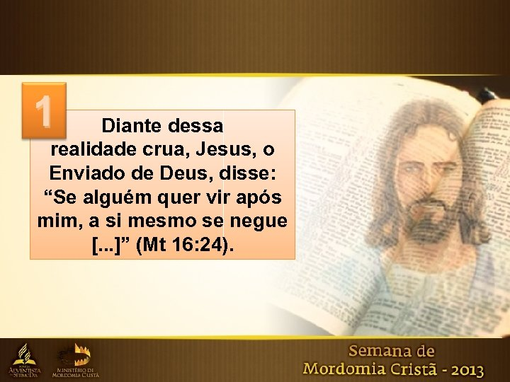 """1 Diante dessa realidade crua, Jesus, o Enviado de Deus, disse: """"Se alguém quer"""