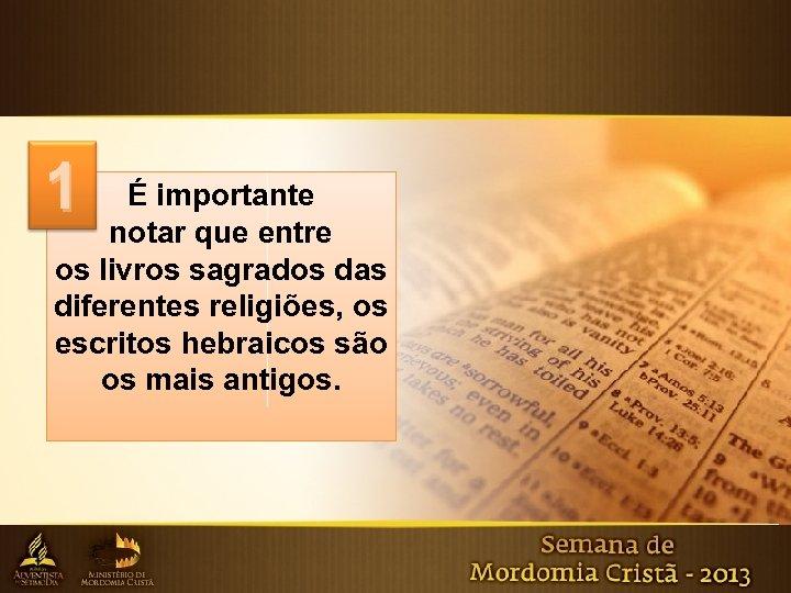 1 É importante notar que entre os livros sagrados das diferentes religiões, os escritos