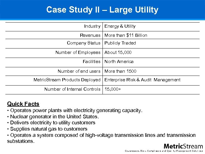 Case Study II – Large Utility Industry Energy & Utility Revenues More than $11