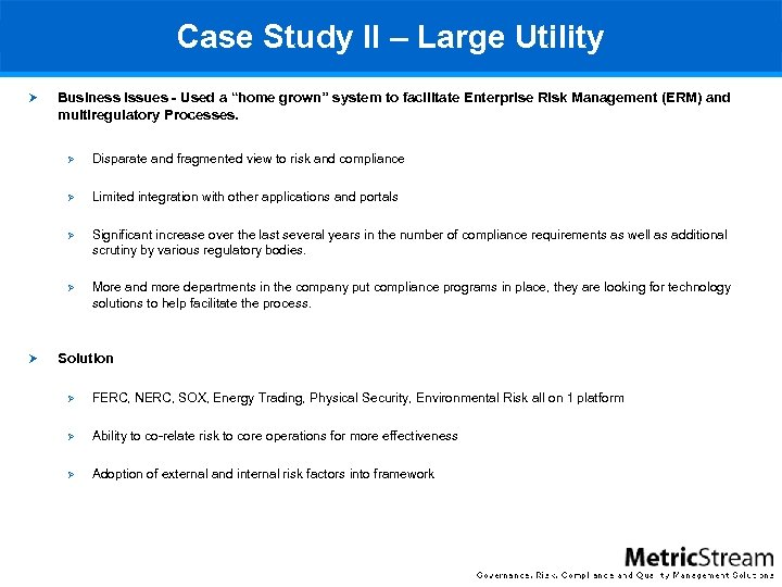"""Case Study II – Large Utility Business Issues - Used a """"home grown"""" system"""