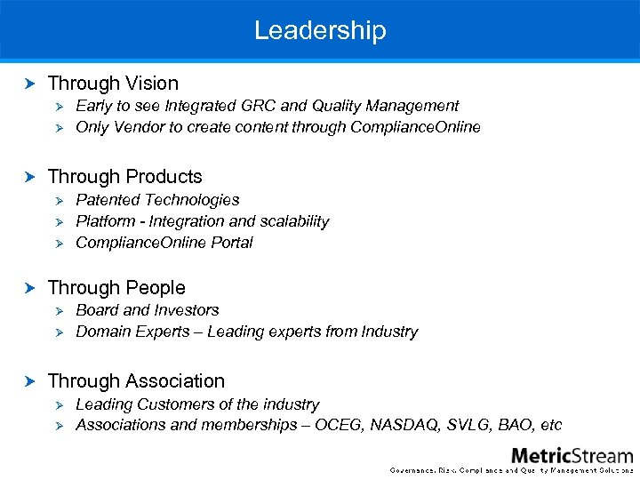 Leadership Through Vision Ø Ø Early to see Integrated GRC and Quality Management Only