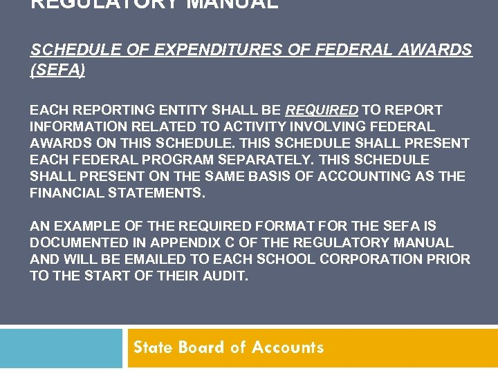 REGULATORY MANUAL SCHEDULE OF EXPENDITURES OF FEDERAL AWARDS (SEFA) EACH REPORTING ENTITY SHALL BE