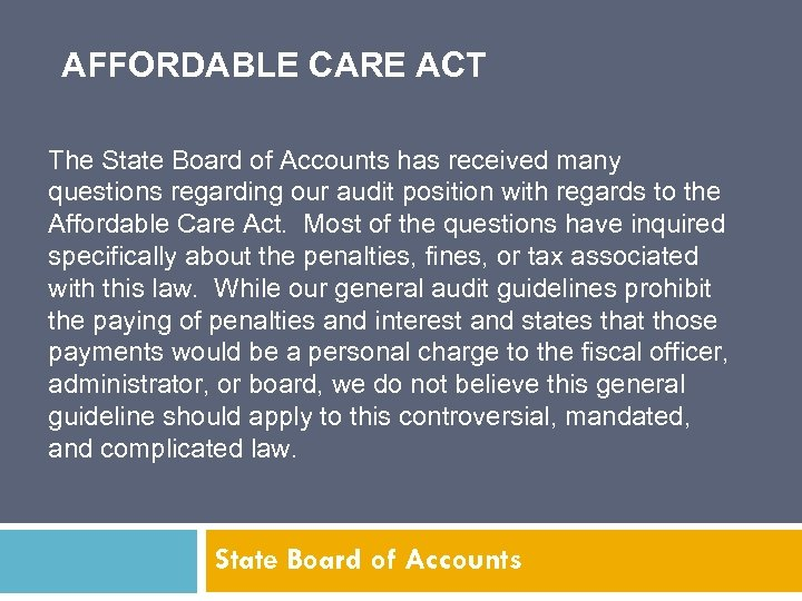 AFFORDABLE CARE ACT The State Board of Accounts has received many questions regarding our