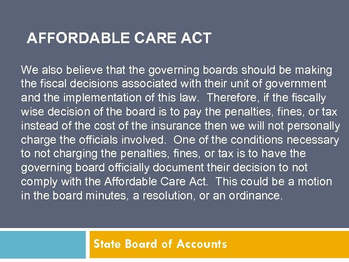 AFFORDABLE CARE ACT We also believe that the governing boards should be making the