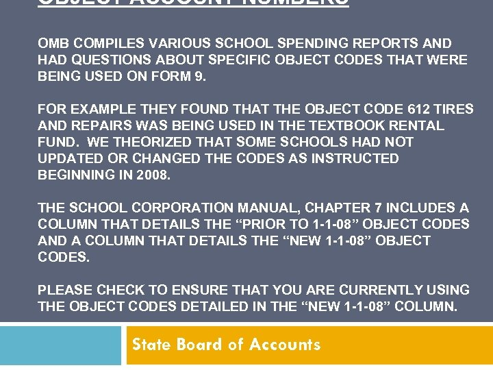 OBJECT ACCOUNT NUMBERS OMB COMPILES VARIOUS SCHOOL SPENDING REPORTS AND HAD QUESTIONS ABOUT SPECIFIC