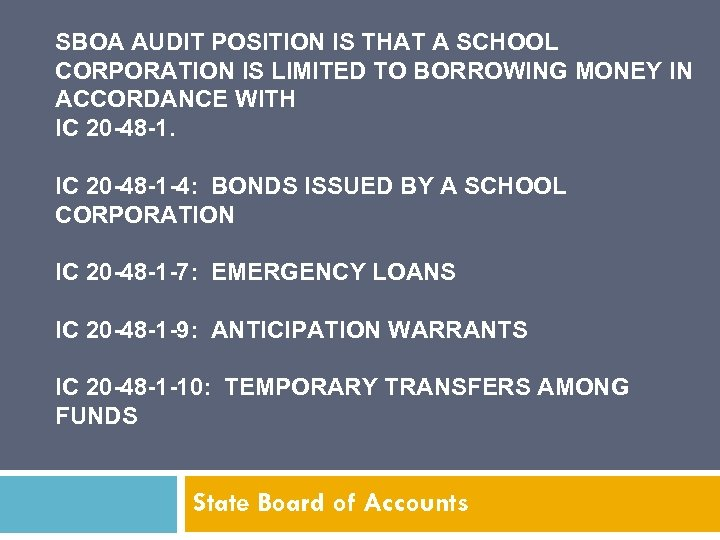 SBOA AUDIT POSITION IS THAT A SCHOOL CORPORATION IS LIMITED TO BORROWING MONEY IN