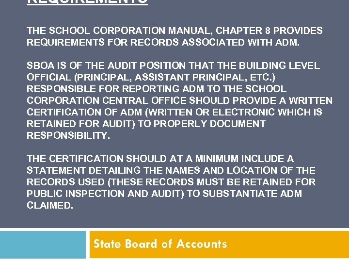 REQUIREMENTS THE SCHOOL CORPORATION MANUAL, CHAPTER 8 PROVIDES REQUIREMENTS FOR RECORDS ASSOCIATED WITH ADM.