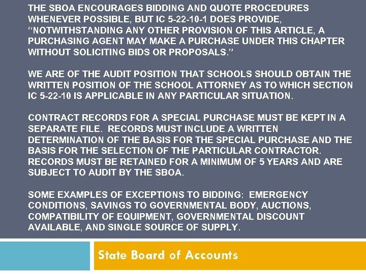 THE SBOA ENCOURAGES BIDDING AND QUOTE PROCEDURES WHENEVER POSSIBLE, BUT IC 5 -22 -10