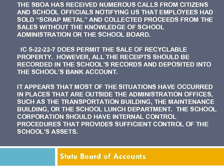 THE SBOA HAS RECEIVED NUMEROUS CALLS FROM CITIZENS AND SCHOOL OFFICIALS NOTIFYING US THAT