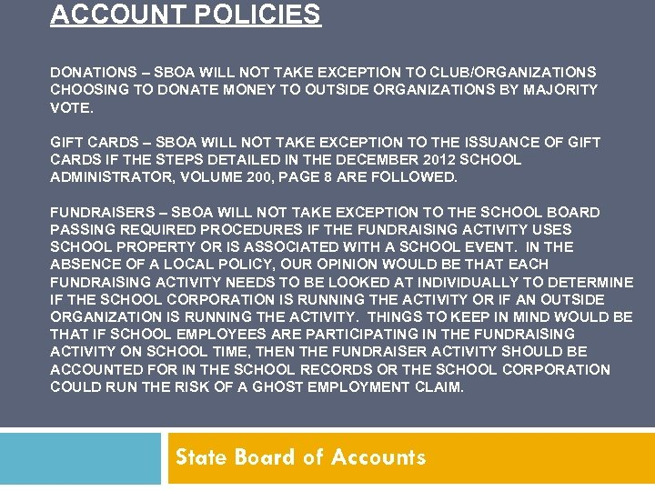 ACCOUNT POLICIES DONATIONS – SBOA WILL NOT TAKE EXCEPTION TO CLUB/ORGANIZATIONS CHOOSING TO DONATE