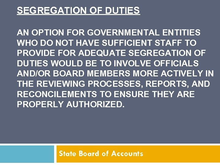 SEGREGATION OF DUTIES AN OPTION FOR GOVERNMENTAL ENTITIES WHO DO NOT HAVE SUFFICIENT STAFF