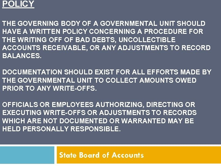 POLICY THE GOVERNING BODY OF A GOVERNMENTAL UNIT SHOULD HAVE A WRITTEN POLICY CONCERNING