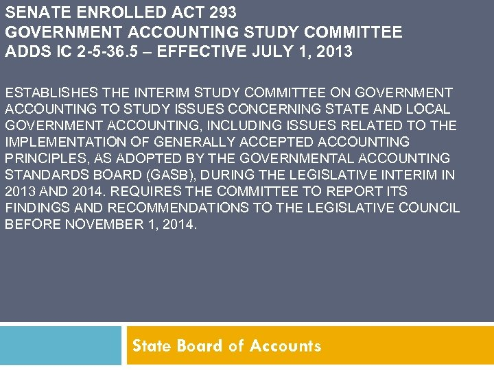 SENATE ENROLLED ACT 293 GOVERNMENT ACCOUNTING STUDY COMMITTEE ADDS IC 2 -5 -36. 5