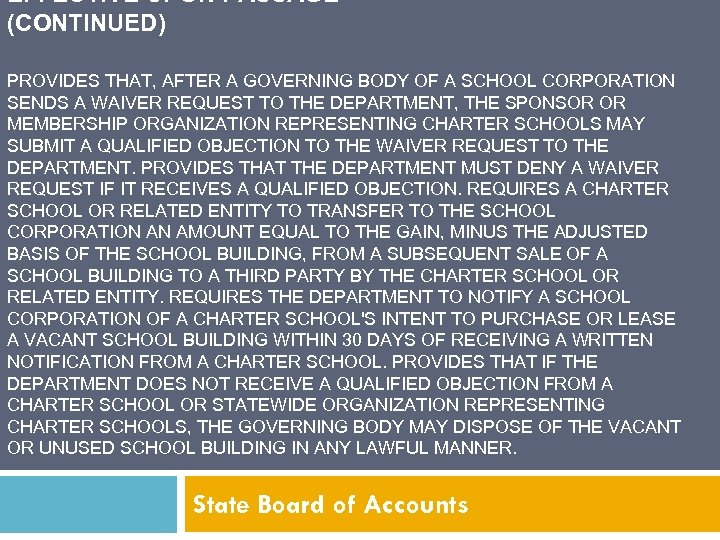 EFFECTIVE UPON PASSAGE (CONTINUED) PROVIDES THAT, AFTER A GOVERNING BODY OF A SCHOOL CORPORATION
