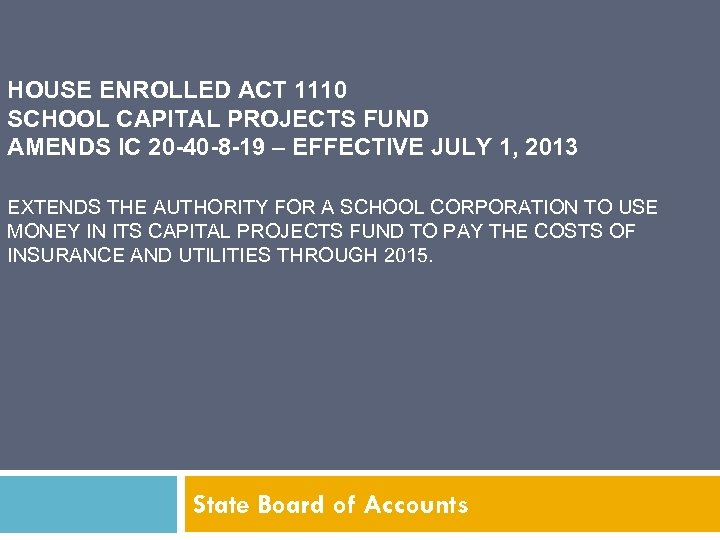 HOUSE ENROLLED ACT 1110 SCHOOL CAPITAL PROJECTS FUND AMENDS IC 20 -40 -8 -19