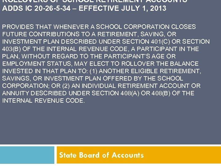 ROLLOVERS OF SCHOOL RETIREMENT ACCOUNTS ADDS IC 20 -26 -5 -34 – EFFECTIVE JULY