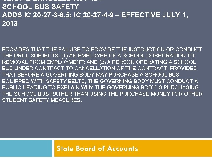 SENATE ENROLLED ACT 421 SCHOOL BUS SAFETY ADDS IC 20 -27 -3 -6. 5;