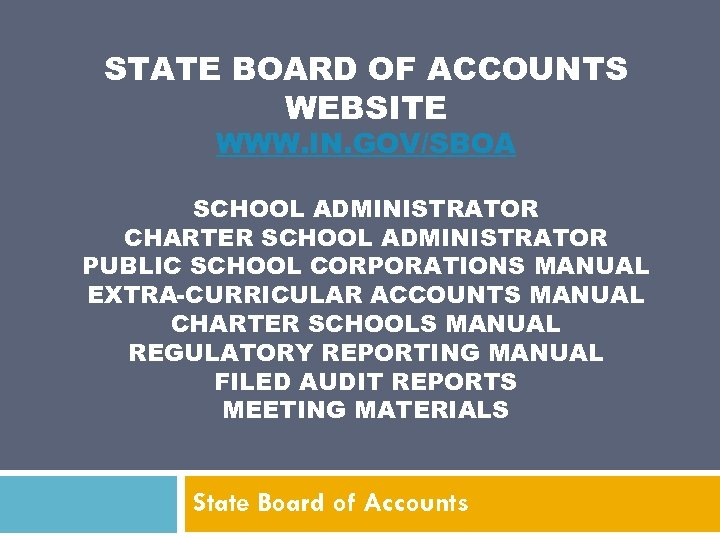 STATE BOARD OF ACCOUNTS WEBSITE WWW. IN. GOV/SBOA SCHOOL ADMINISTRATOR CHARTER SCHOOL ADMINISTRATOR PUBLIC