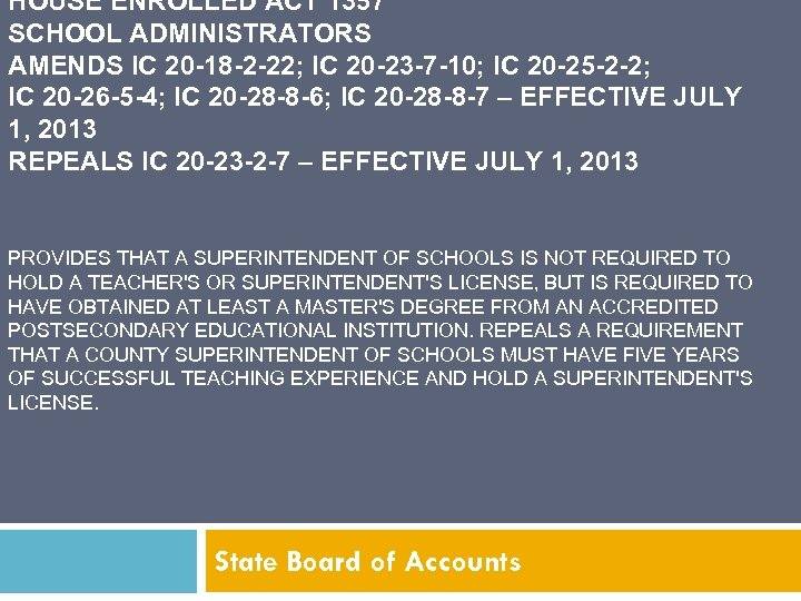 HOUSE ENROLLED ACT 1357 SCHOOL ADMINISTRATORS AMENDS IC 20 -18 -2 -22; IC 20
