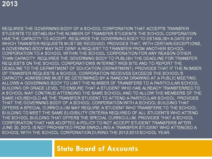 2013 REQUIRES THE GOVERNING BODY OF A SCHOOL CORPORATION THAT ACCEPTS TRANSFER STUDENTS TO