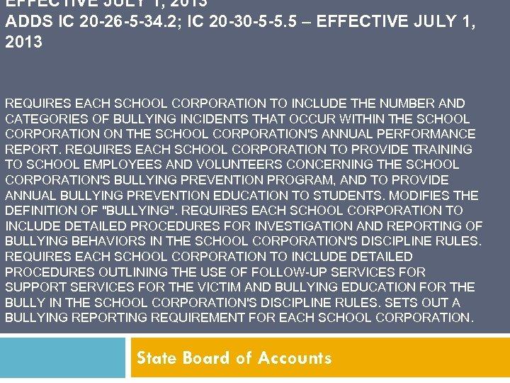 EFFECTIVE JULY 1, 2013 ADDS IC 20 -26 -5 -34. 2; IC 20 -30