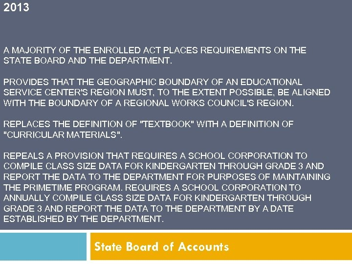 2013 A MAJORITY OF THE ENROLLED ACT PLACES REQUIREMENTS ON THE STATE BOARD AND